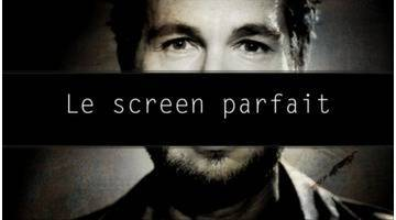 Le Screen parfait - édition du 06/02/2016