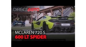 MCLAREN 720 S et 600 LT SPIDER : Les bombes anglaises tombent le haut !