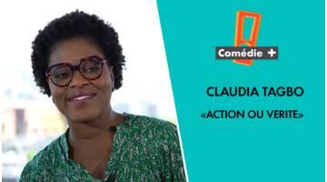 Interview : Action ou vérité avec Claudia Tagbo - Comédie+