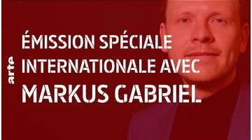 Émission spéciale internationale avec Markus Gabriel - 28 minutes - ARTE