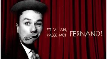 Et v'lan, passe-moi Fernand ! : Documentaire