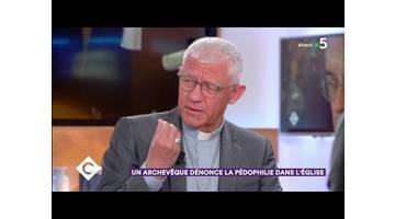 Un archevêque dénonce la pédophilie dans l'Église - C à Vous - 06/05/2019