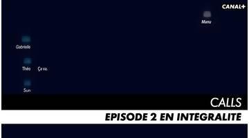 CALLS saison 1 - Episode n°2 en intégralité
