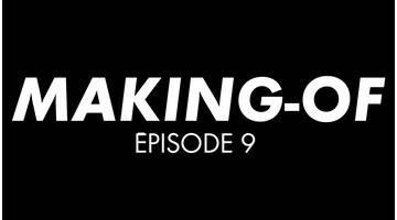 Making-of de l'épisode 9