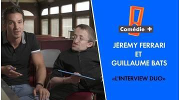 L'interview Duo - Jérémy Ferrari et Guillaume Bats