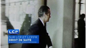 LCP - DROIT DE SUITE - Le défi de réformer, Jacques Chaban-Delmas