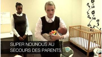 Super nounous au secours des parents : Documentaire
