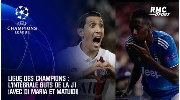 Ligue des champions : l'intégrale buts de la J1 (avec Di Maria et Matuidi)