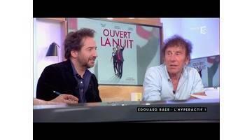 Edouard Baer, hyperactif - C à vous - 05/01/2017