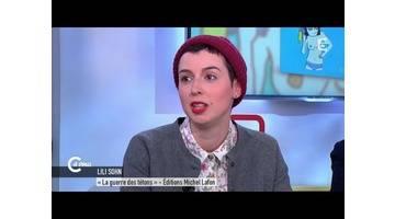 Lili Sohn, une BD contre son cancer du sein - C à vous - 06/03/2015