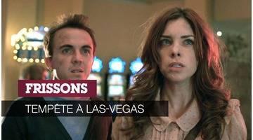 Tempête à Las Vegas : Frissons
