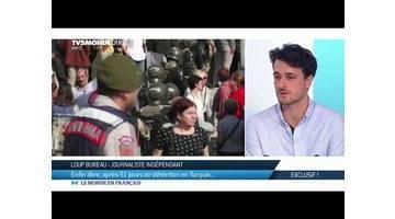 Interview Exclusive! Loup Bureau, enfin libre, après 51 jours de détention en Turquie...