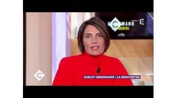 Sublet-Griezmann : la rencontre ! - C à Vous - 08/11/2017