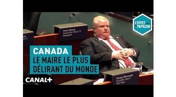 Canada : Le maire le plus délirant du monde - L'Effet Papillon