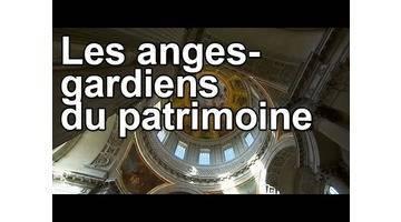 Les anges-gardiens du patrimoine