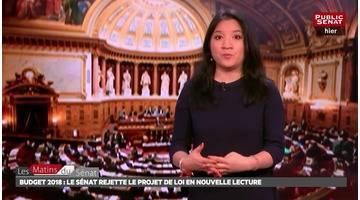 Budget 2018 : le Sénat rejette le texte en nouvelle lecture - Les matins du Sénat (20/12/2017)