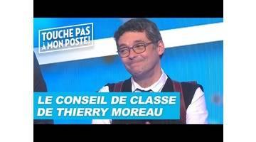 Le conseil de classe de Thierry Moreau dans TPMP