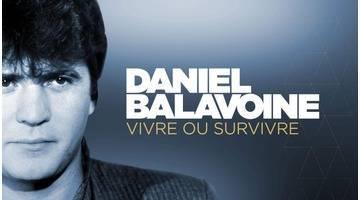 Daniel Balavoine : Vivre ou Survivre : Documentaire