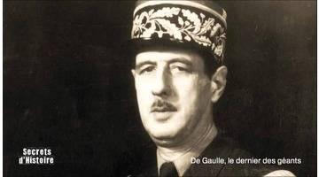 Secrets d'Histoire - De Gaulle, le dernier des géant (Intégrale)