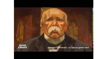 Secrets d'Histoire - Georges Clemenceau, un tigre au grand coeur (intégrale)