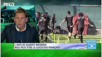 Gilbert Brisbois : « Nice peut être le Leicester français ! »