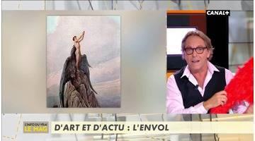 D'art et d'actu : L'envol - L'info du vrai du 11/10 - CANAL+